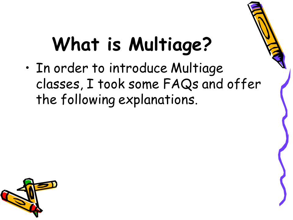 What is Multiage.