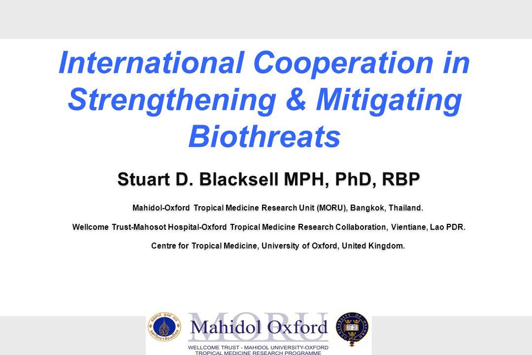 Stuart D. Blacksell MPH, PhD, RBP Mahidol-Oxford Tropical Medicine Research Unit (MORU), Bangkok, Thailand. Wellcome Trust-Mahosot Hospital-Oxford Tro