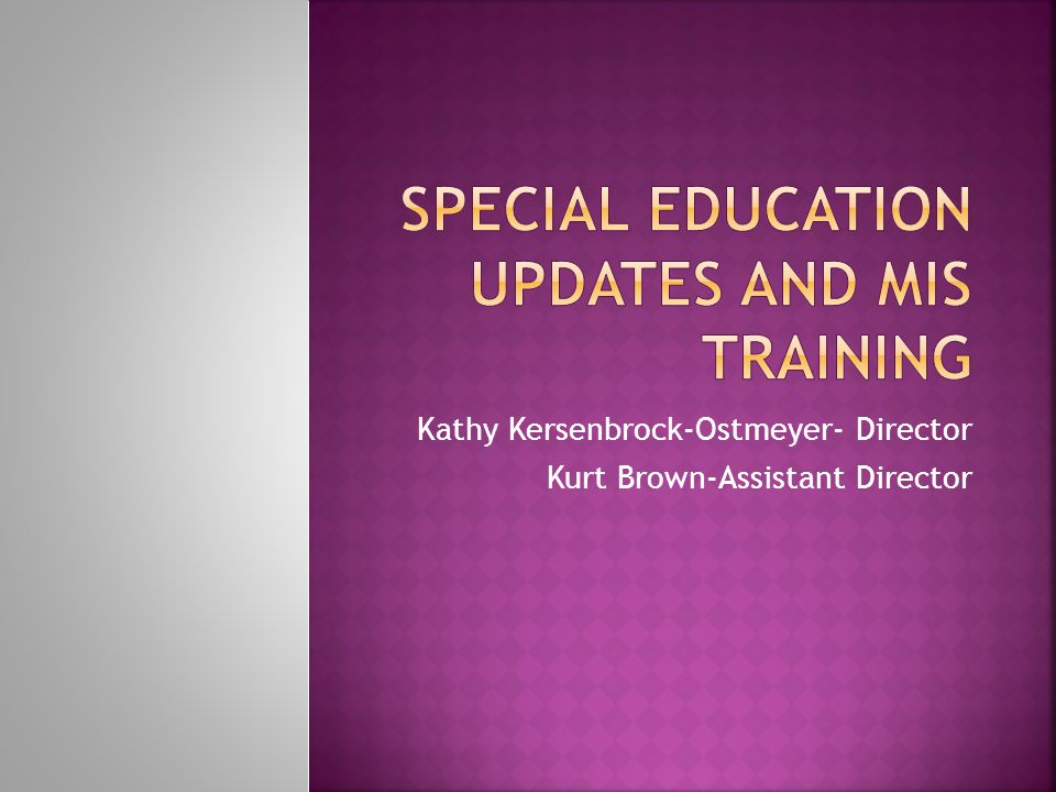Kathy Kersenbrock-Ostmeyer- Director Kurt Brown-Assistant Director