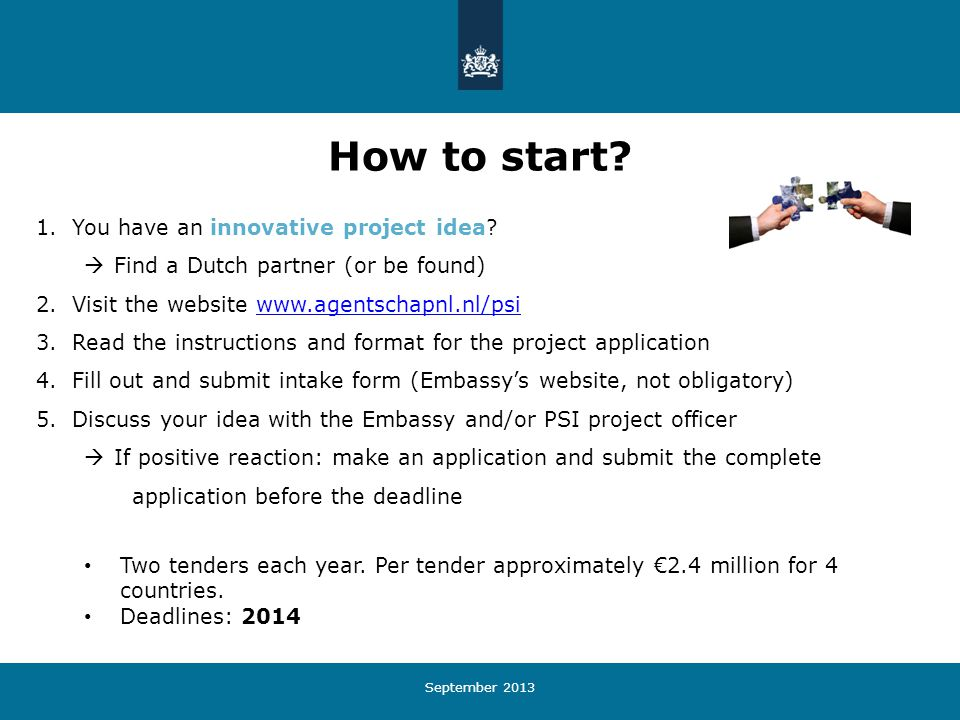 September 2013 How to start. 1.You have an innovative project idea.