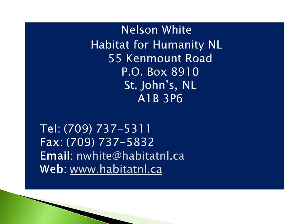 Nelson White Habitat for Humanity NL 55 Kenmount Road P.O.