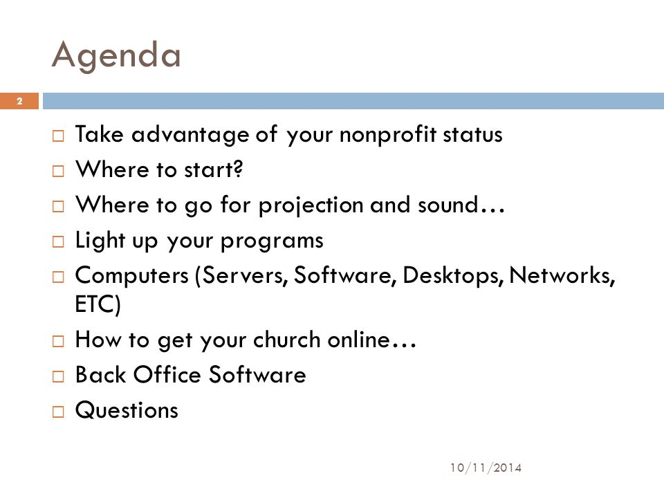 Agenda  Take advantage of your nonprofit status  Where to start?  Where to go for projection and sound…  Light up your programs  Computers (Serve