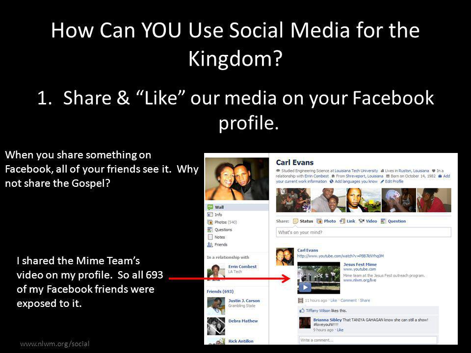 How Can YOU Use Social Media for the Kingdom.1.Share & Like our media on your Facebook profile.