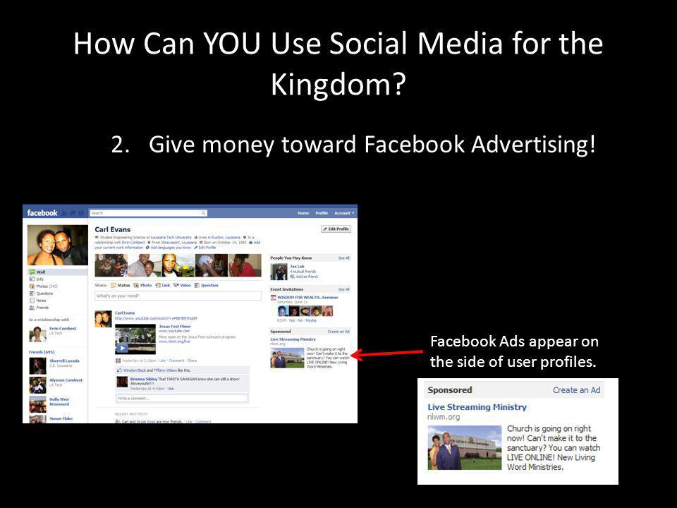 How Can YOU Use Social Media for the Kingdom. 2. Give money toward Facebook Advertising.