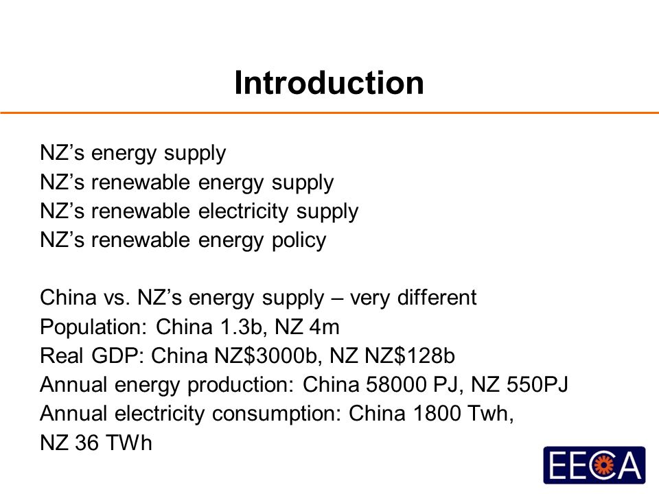 Introduction NZ's energy supply NZ's renewable energy supply NZ's renewable electricity supply NZ's renewable energy policy China vs.