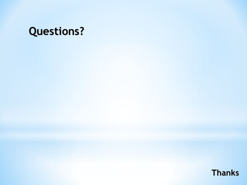 Questions Thanks