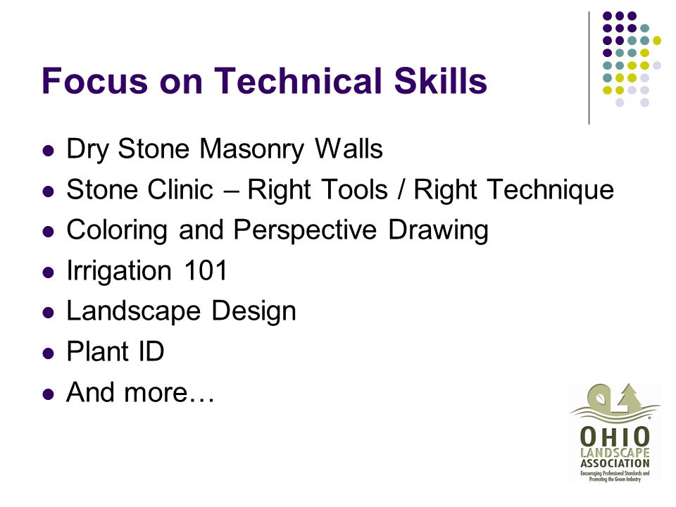 Focus on Technical Skills Dry Stone Masonry Walls Stone Clinic – Right Tools / Right Technique Coloring and Perspective Drawing Irrigation 101 Landsca