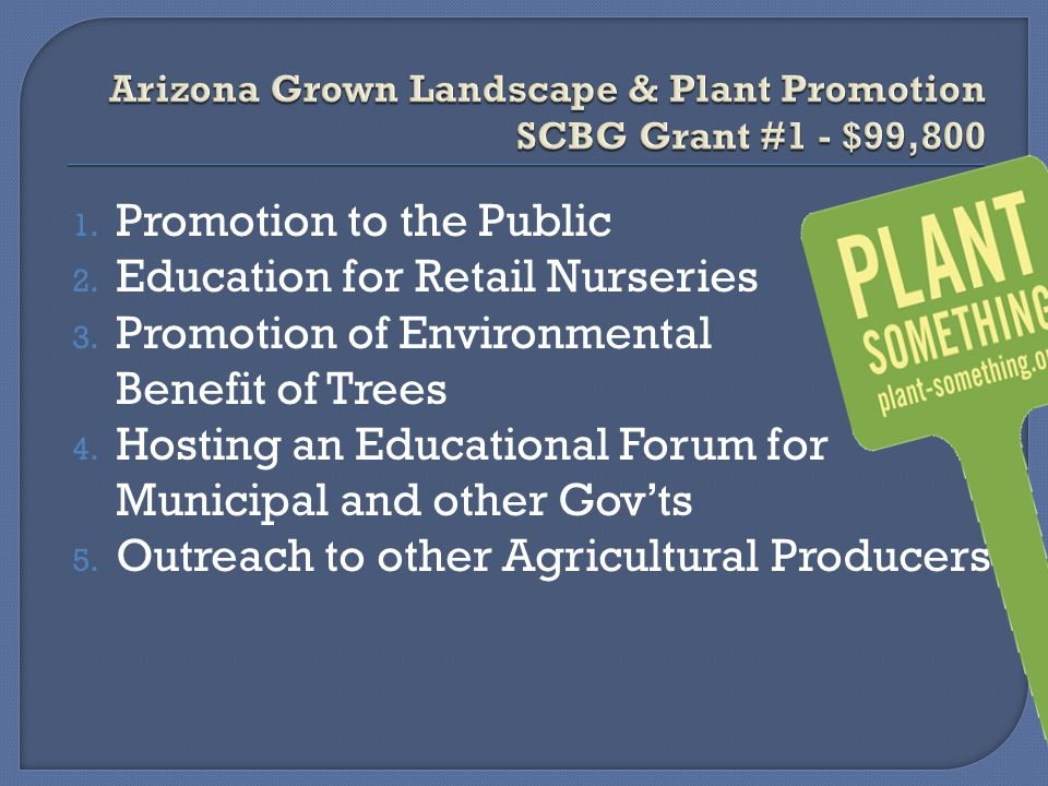 1. Promotion to the Public 2. Education for Retail Nurseries 3. Promotion of Environmental Benefit of Trees 4. Hosting an Educational Forum for Munici
