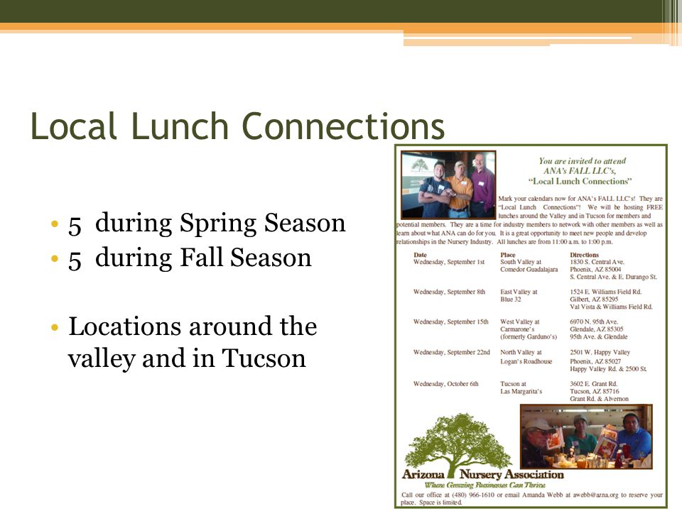 Local Lunch Connections 5 during Spring Season 5 during Fall Season Locations around the valley and in Tucson