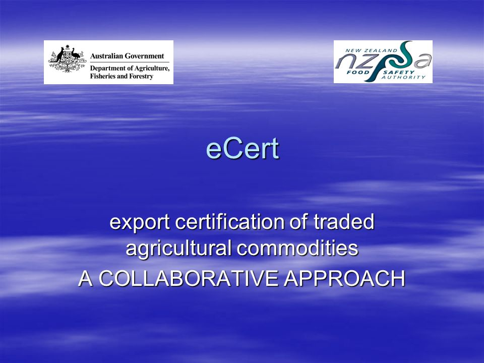 eCert export certification of traded agricultural commodities A COLLABORATIVE APPROACH