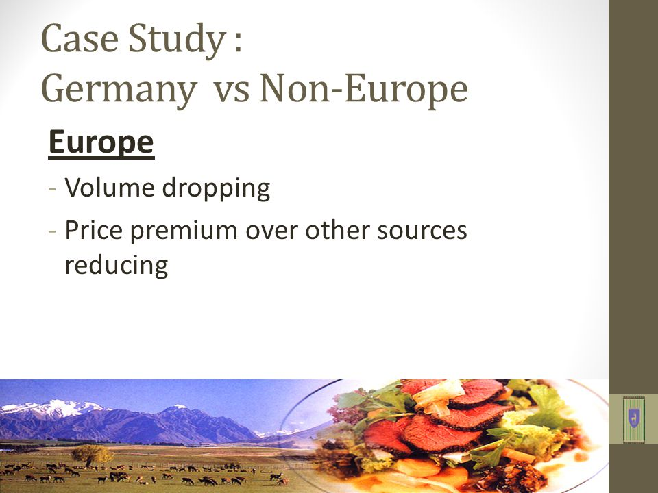 Case Study : Germany vs Non-Europe Europe -Volume dropping -Price premium over other sources reducing