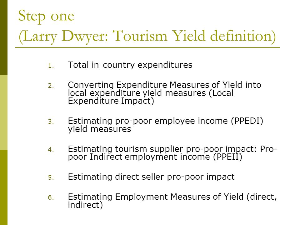 Step one (Larry Dwyer: Tourism Yield definition) 1.