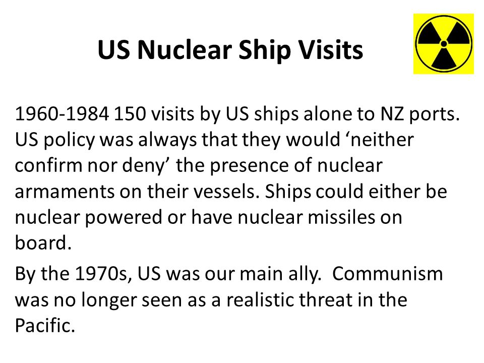 US Nuclear Ship Visits 1960-1984 150 visits by US ships alone to NZ ports.