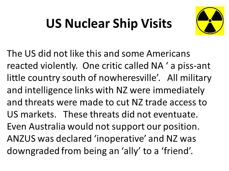 US Nuclear Ship Visits The US did not like this and some Americans reacted violently.