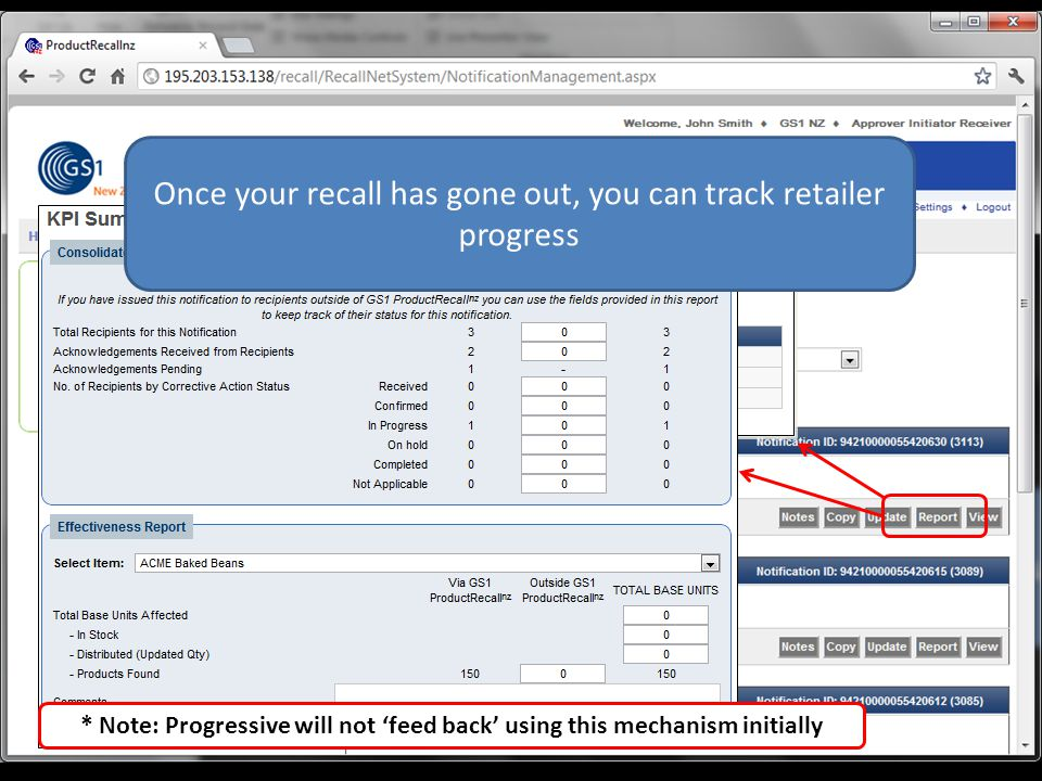 Once your recall has gone out, you can track retailer progress * Note: Progressive will not 'feed back' using this mechanism initially