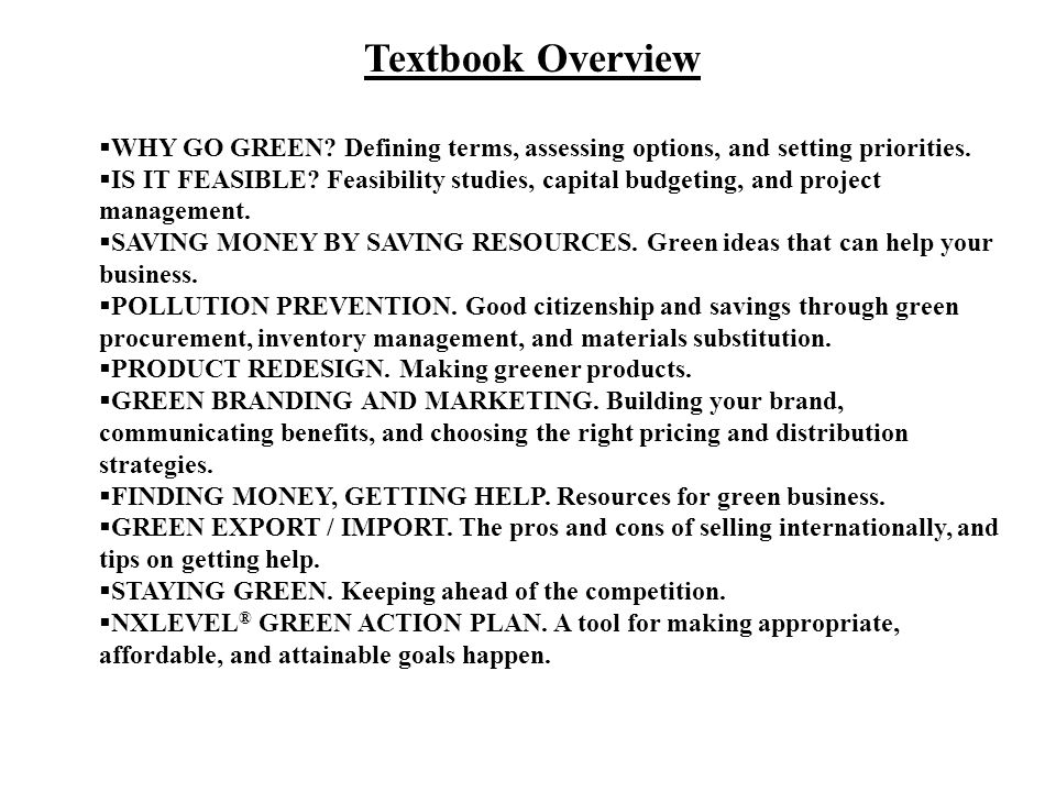 Textbook Overview  WHY GO GREEN.Defining terms, assessing options, and setting priorities.