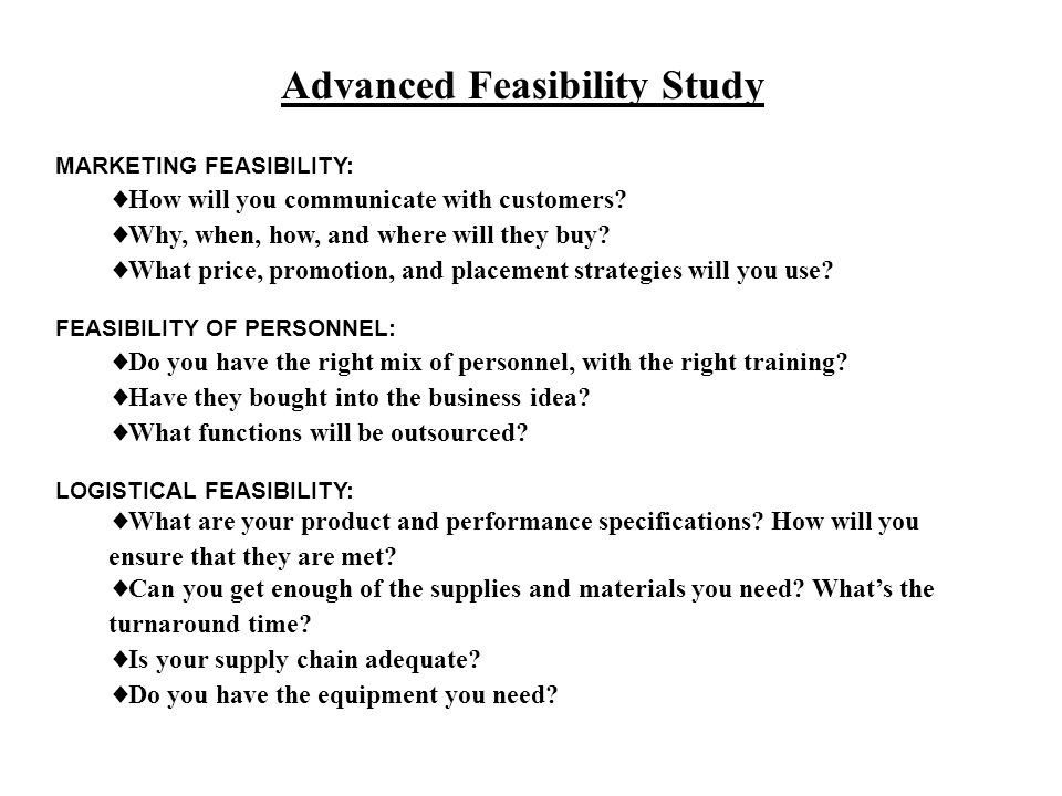 Advanced Feasibility Study MARKETING FEASIBILITY:  How will you communicate with customers.