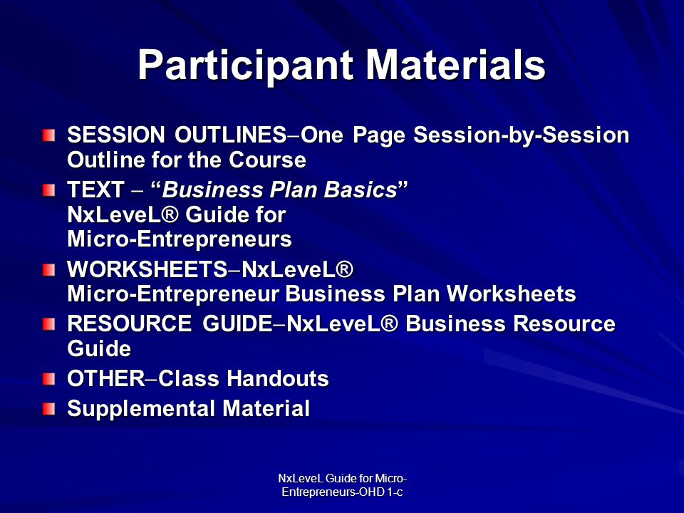 "NxLeveL Guide for Micro- Entrepreneurs-OHD 1-c Participant Materials SESSION OUTLINES  One Page Session-by-Session Outline for the Course TEXT  ""Bus"