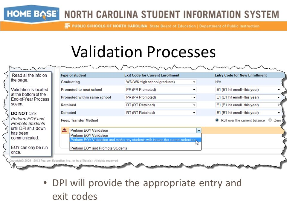 Validation Processes DPI will provide the appropriate entry and exit codes