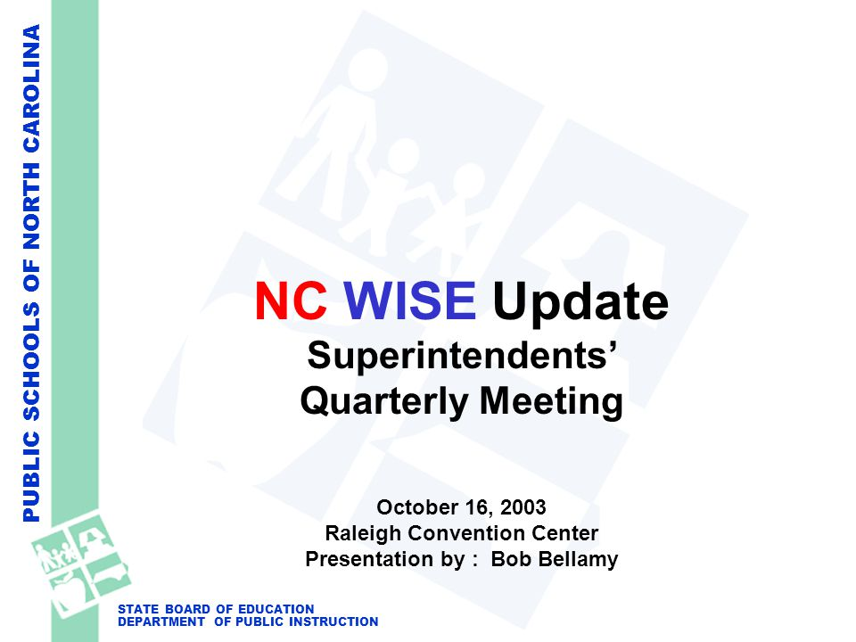 PUBLIC SCHOOLS OF NORTH CAROLINA STATE BOARD OF EDUCATION DEPARTMENT OF PUBLIC INSTRUCTION Status of Statewide Rollout Renegotiate IBM Contract Obtain IRMC Certification Complete the Cumberland Implementation Complete Statewide Rollout Preparation Deploy to All * LEAs And Schools 2003 – 2004 School Year 2004 – 2007 School Years