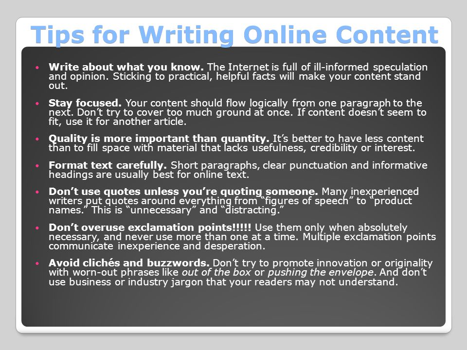 Tips for Writing Online Content Write about what you know.