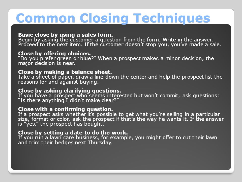 Common Closing Techniques Basic close by using a sales form.