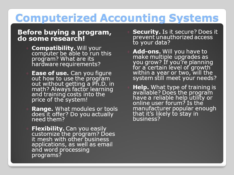 Computerized Accounting Systems Before buying a program, do some research.
