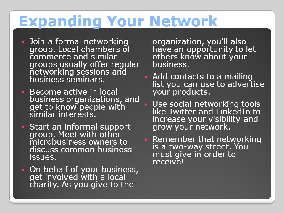 Expanding Your Network Join a formal networking group.