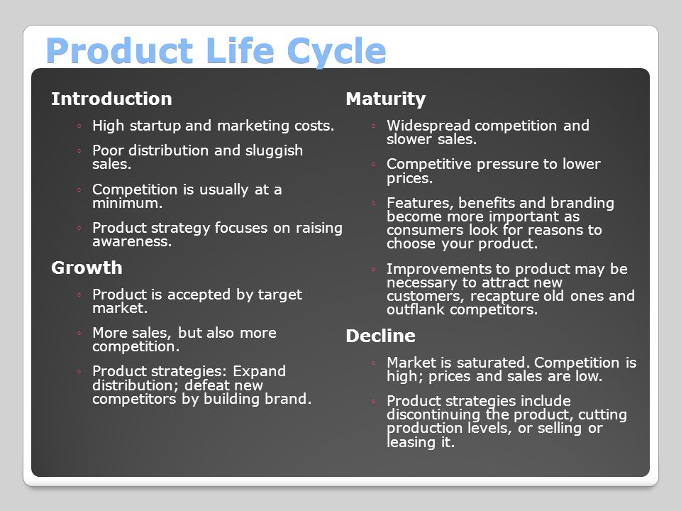 Product Life Cycle Introduction ◦High startup and marketing costs.