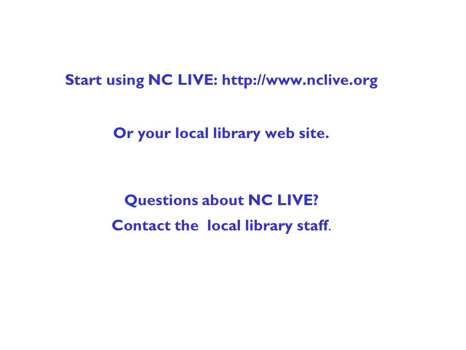 Start using NC LIVE: http://www.nclive.org Or your local library web site.
