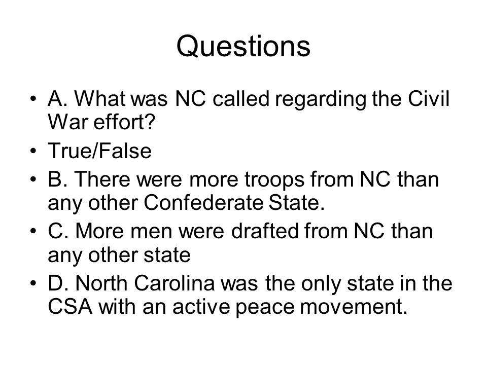 NC in the fight Provided LARGE numbers of soldiers 37 generals from NC BUT only ONE led a whole army.