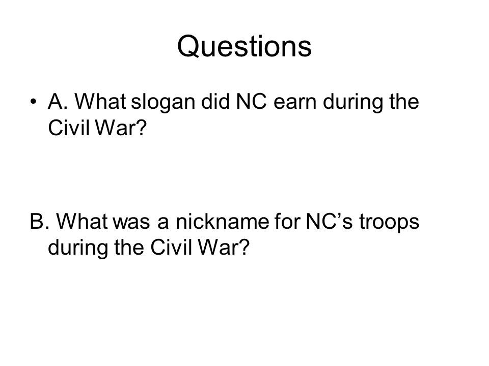 Questions A.How many generals in the Confederate Army were from NC.