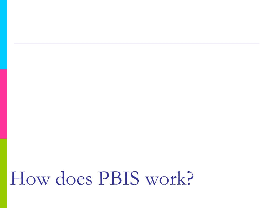 How does PBIS work