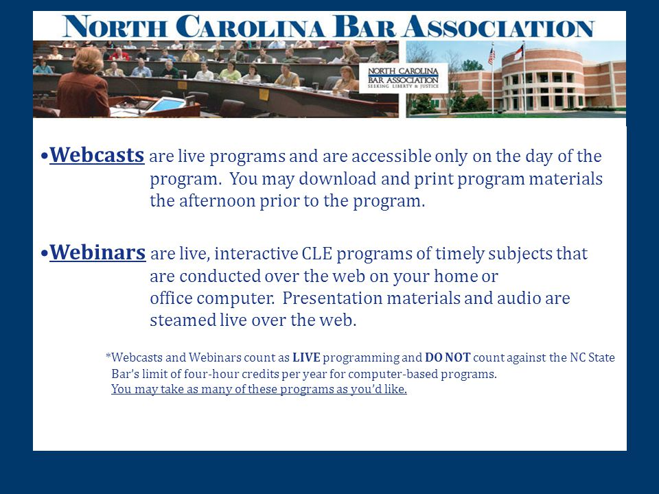 Webcasts are live programs and are accessible only on the day of the program.