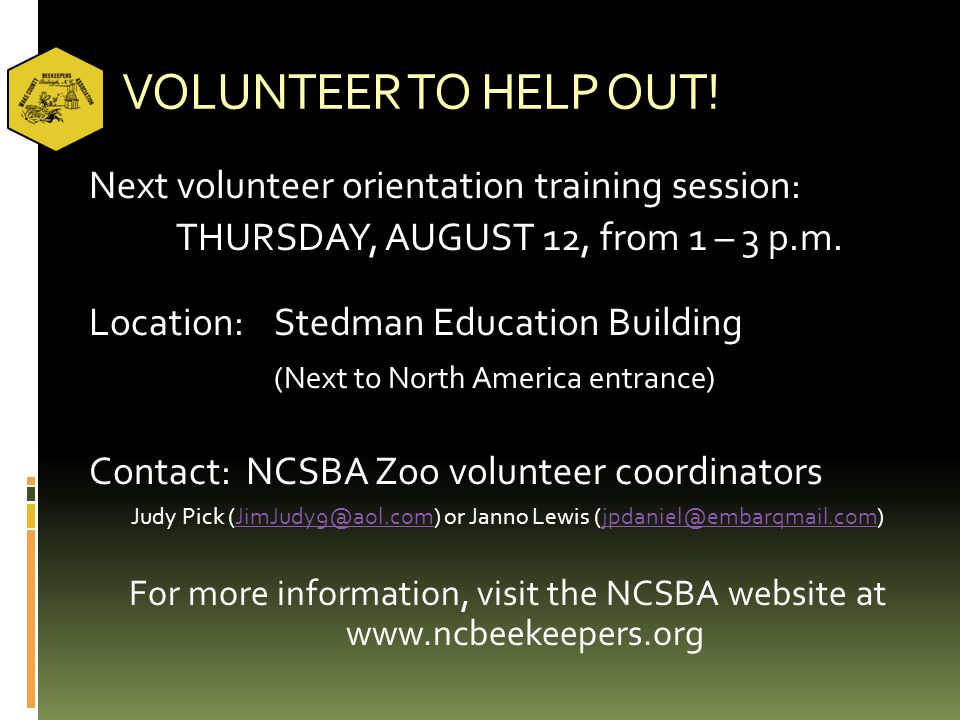 VOLUNTEER TO HELP OUT.