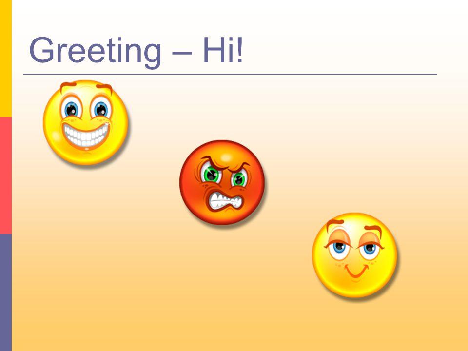 Greeting – Hi!