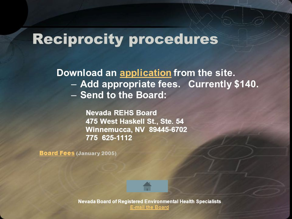 Reciprocity procedures Download an application from the site.application –Add appropriate fees.