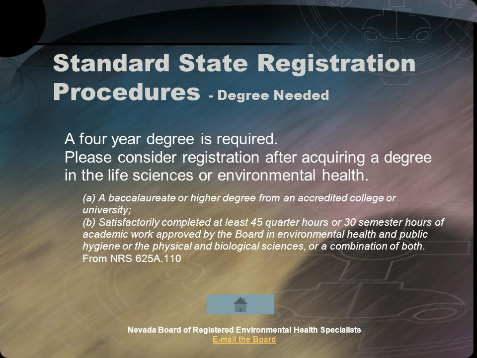 Standard State Registration Procedures - Degree Needed A four year degree is required.
