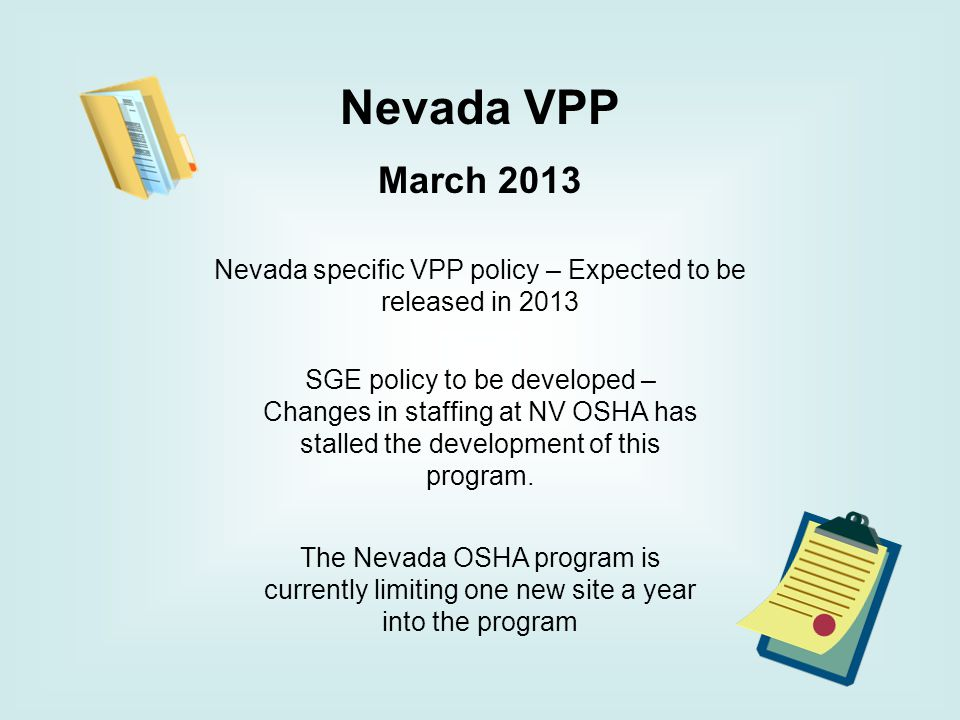 Nevada VPP March 2013 The Chief Administrative Officer (CAO) for Nevada OSHA retired in early March.