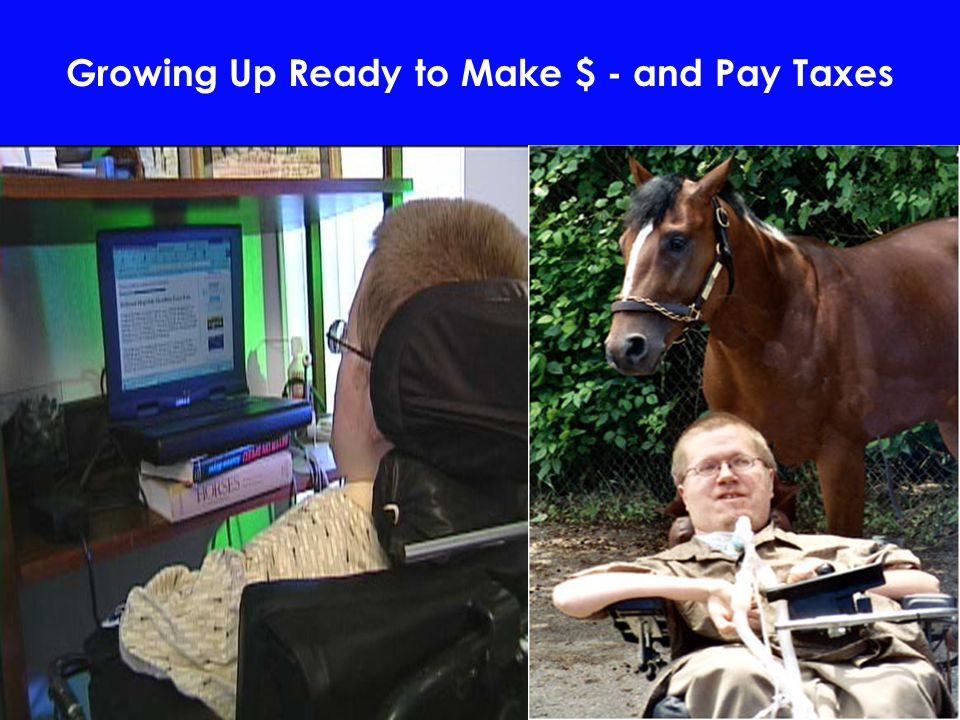 Growing Up Ready to Make $ - and Pay Taxes
