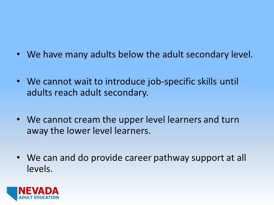 We have many adults below the adult secondary level.