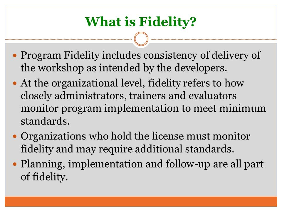 What is Fidelity.