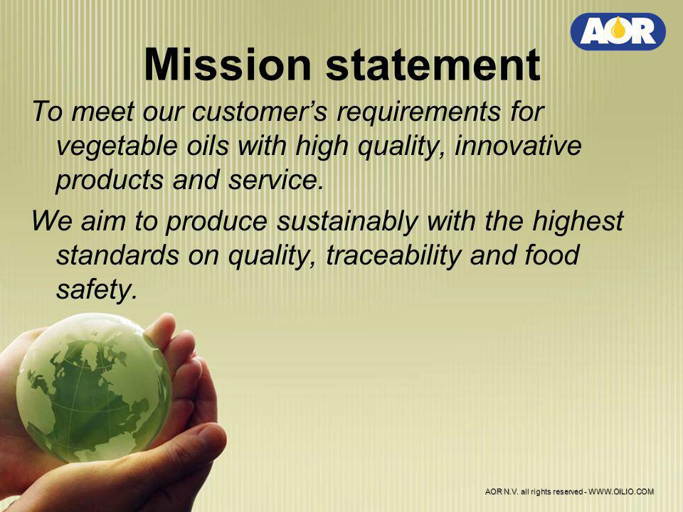 To meet our customer's requirements for vegetable oils with high quality, innovative products and service. We aim to produce sustainably with the high