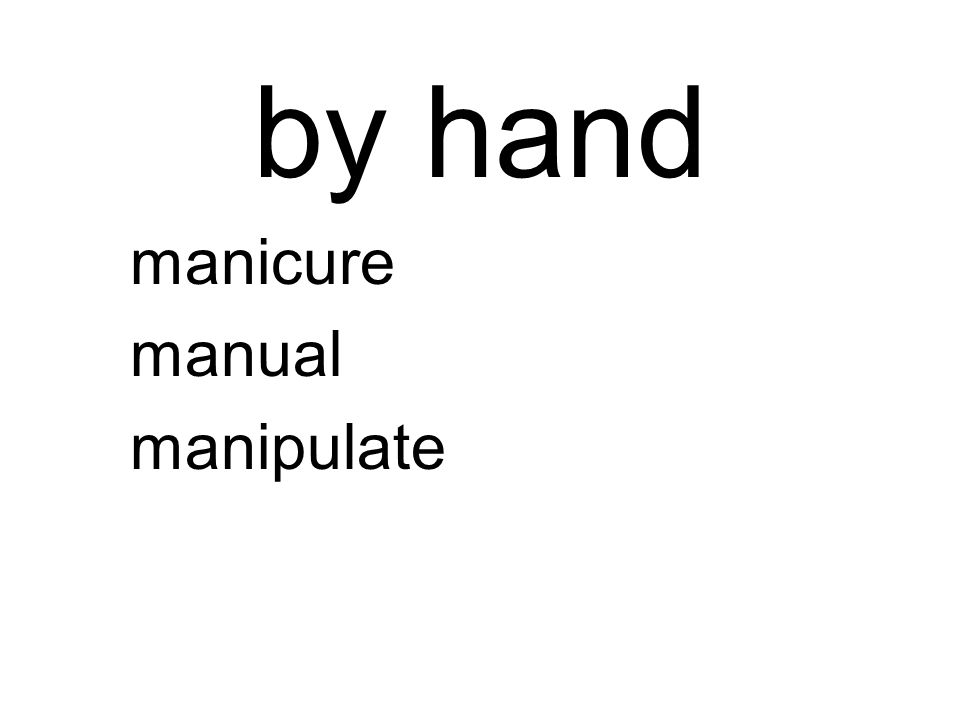 by hand manicure manual manipulate