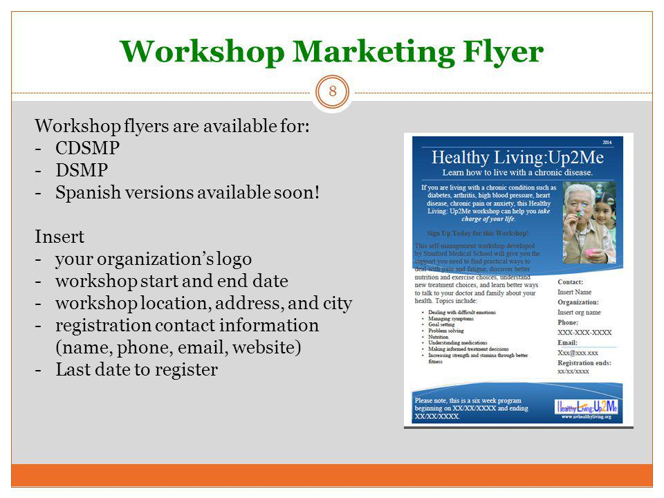 Workshop Marketing Flyer 8 Workshop flyers are available for: -CDSMP -DSMP -Spanish versions available soon! Insert -your organization's logo -worksho