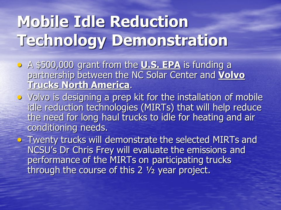Mobile Idle Reduction Technology Demonstration  A $500,000 grant from the U.S.