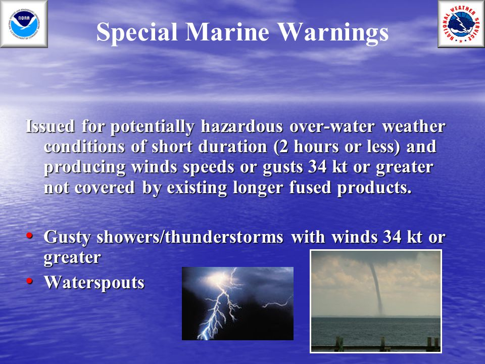 Special Marine Warnings Issued for potentially hazardous over-water weather conditions of short duration (2 hours or less) and producing winds speeds