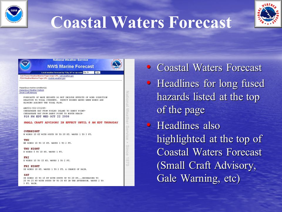 Coastal Waters Forecast Coastal Waters Forecast Coastal Waters Forecast Headlines for long fused hazards listed at the top of the page Headlines for l