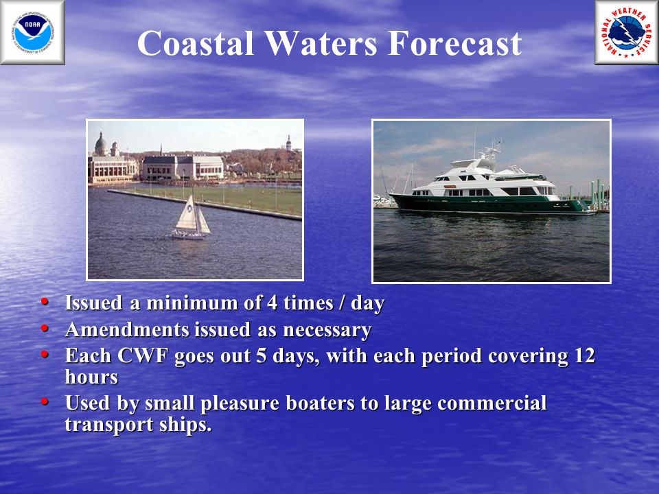 Marine Reporting System 1-800-253-7091 1-800-253-7091 Report: Report: – Location (lat/lon) – Wind direction and speed – Wave height estimates – Weather and obstructions to visibility, if any