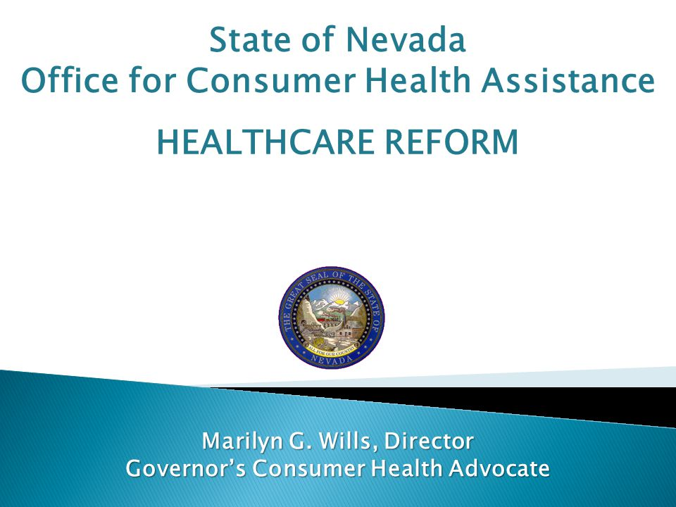 Office for Consumer Health Assistance  Workers Compensation Ombudsman 2001 Legislation  Senate Bill 573 – Transferred Bureau for Hospital Patients to GovCHA  Hospital billing issues  Jurisdiction: Final determination (NRS 223.575.4)